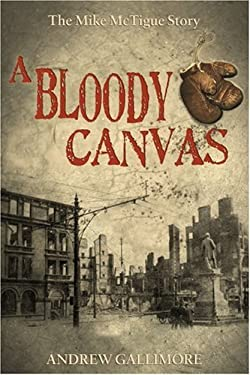 A Bloody Canvas: The Mike McTigue Story 9781856355360