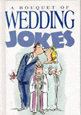 A Bouquet of Wedding Jokes 9781850153207