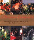 A Christmas Companion: Over 2000 Recipes and Craft Projects for the Festive Season 9781859677759