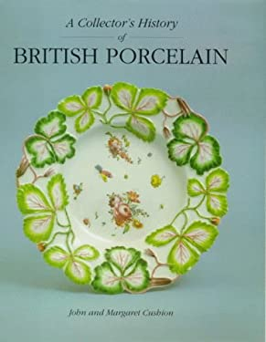 A Collector's History of British Porcelain 9781851491551