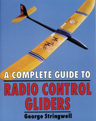 A Complete Guide to Radio Control Gliders 9781854861443
