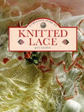 A Creative Guide to Knitted Lace 9781853682902