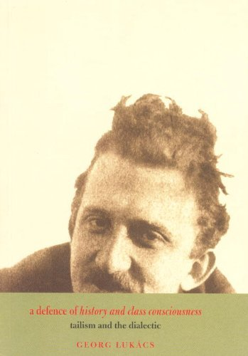 A Defence of History and Class Consciousness: Tailism and the Dialectic 9781859847473
