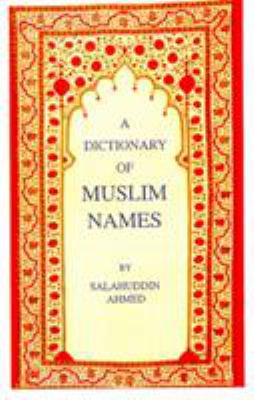 A Dictionary of Muslim Names 9781850653578