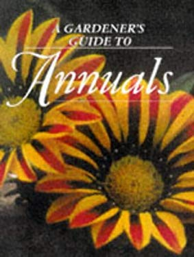 A Gardener's Guide to Annuals 9781853917004