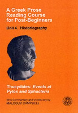 A Greek Prose Reading Course for Post-Beginners: Historiography: Thucydides: Events at Pylos and Sphacteria 9781853995408