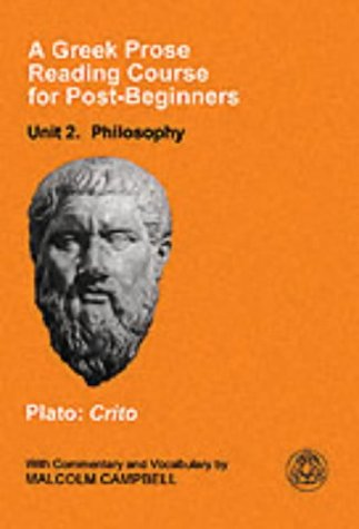 A Greek Prose Reading Course for Post-Beginners: Philosophy: Plato: Crito 9781853995385
