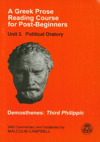 A Greek Prose Reading Course for Post-Beginners: Political Oratory - Demosthenes: Third Philippic 9781853995392