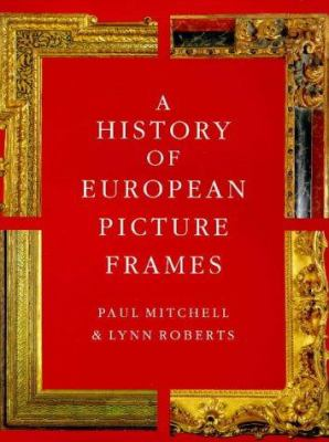 A History of European Picture Frames 9781858940366