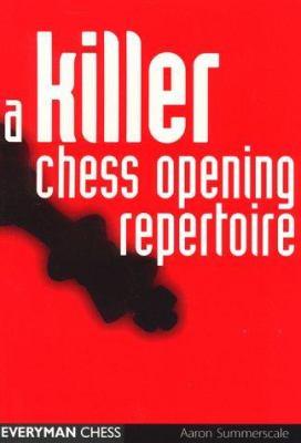 A Killer Chess Opening Repertoire 9781857445190