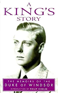 A King's Story: The Memoirs of the Duke of Windsor 9781853753039