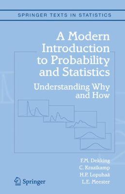 A Modern Introduction to Probability and Statistics: Understanding Why and How 9781852338961