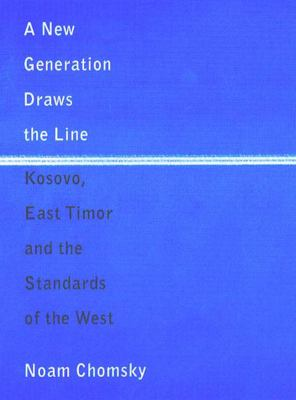 A New Generation Draws the Line: Kosovo, East Timor and the Standards of the West 9781859843802