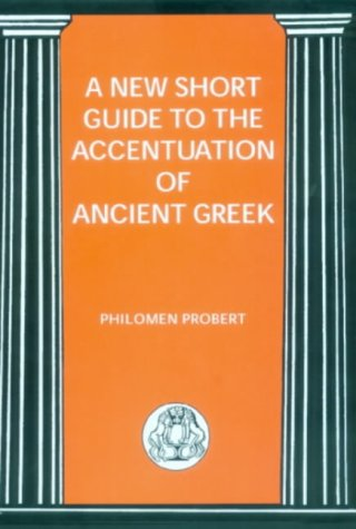 A New Short Guide to the Accentuation of Ancient Greek 9781853995996