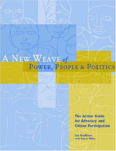 A New Weave of Power, People, and Politics: The Action Guide for Advocacy and Citizen Participation 9781853396441