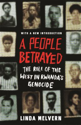 A People Betrayed: The Role of the West in Rwanda's Genocide 9781856498302