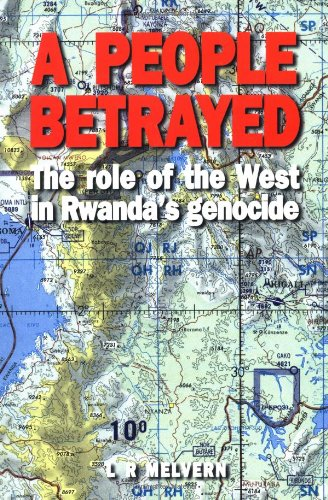 A People Betrayed: The Role of the West in Rwanda's Genocide 9781856498319