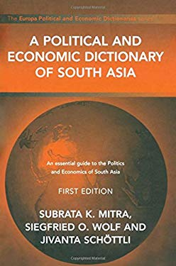 A Political and Economic Dictionary of South Asia 9781857432107