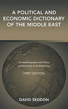 A Political and Economic Dictionary of the Middle East 9781857432121