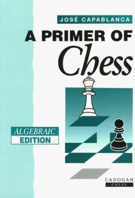 Primer of Chess (Algebraic) 9781857441659