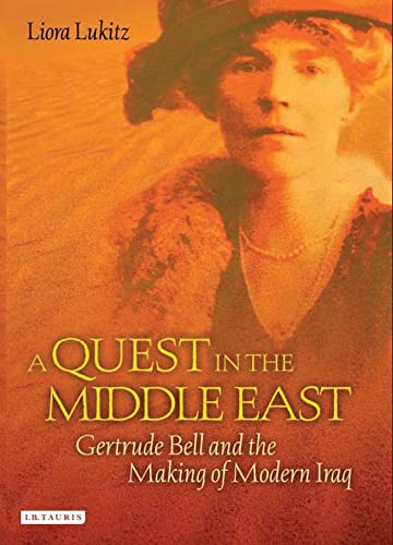 A Quest in the Middle East: Gertrude Bell and the Making of Modern Iraq 9781850434153