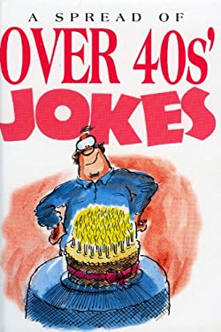 A Spread of Over 40's Jokes: 9781850153511 9781850153511