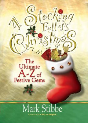 A Stocking Full of Christmas: The Ultimate A-Z of Festive Gems 9781854247230