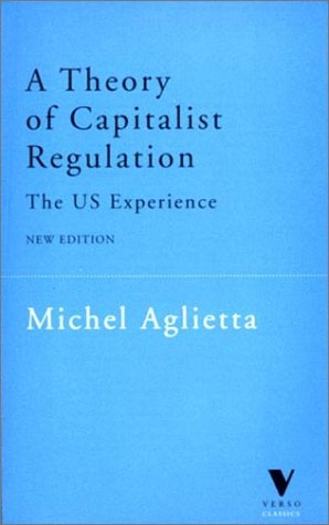 A Theory of Capitalist Regulation: The Us Experience 9781859842683