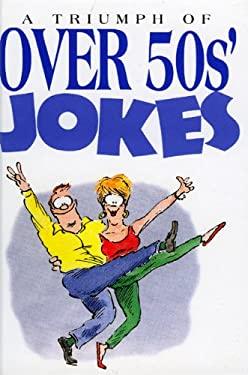 A Triumph of Over 50's Jokes