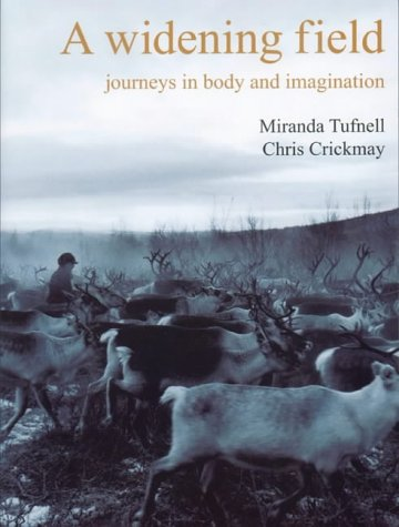 A Widening Field: Journeys in Body and Imagination 9781852730963