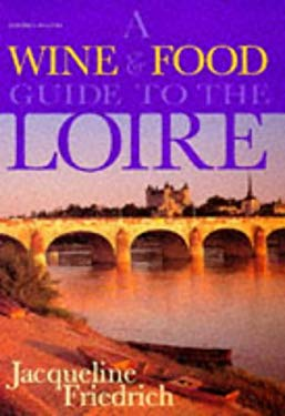 A Wine & Food Guide to the Loire