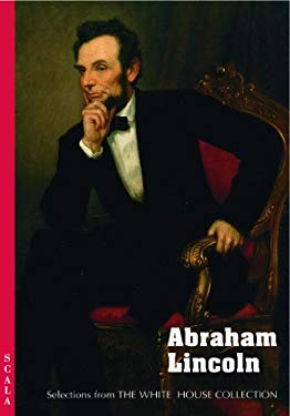 Abraham Lincoln: Selections from the White House Collection 9781857595444