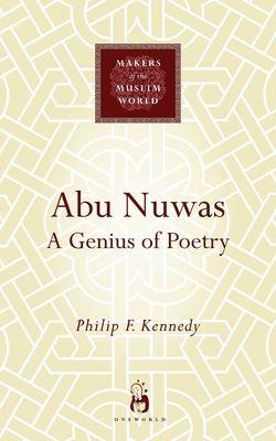Abu Nuwas: A Genius of Poetry 9781851683604