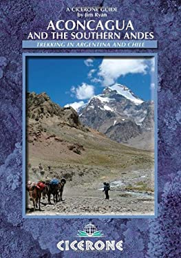Aconcagua: Ascent Routes and Expeditions in the Southern Andes 9781852844554
