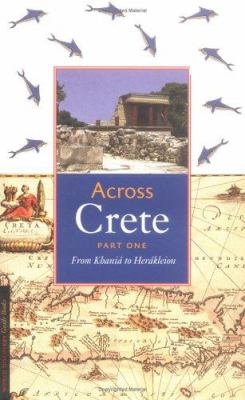 Across Crete: From Khani to Her Kleion 9781850433873