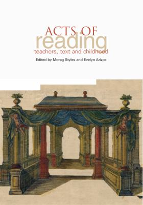 Acts of Reading: Teachers, Texts and Childhood 9781858564388