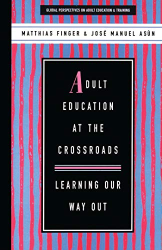 Adult Education at the Crossroads: Learning Our Way Out 9781856497510