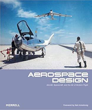 Aerospace Design: Aircraft, Spacecraft and the Art of Modern Flight 9781858942070