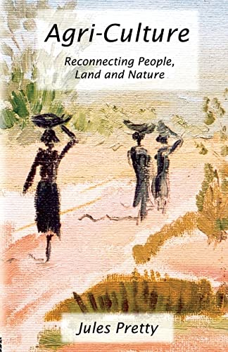 Agri-Culture: Reconnecting People, Land and Nature 9781853839252