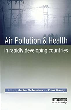 Air Pollution and Health in Rapidly Developing Countries 9781853839856