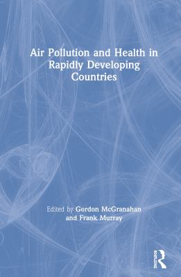 Air Pollution and Health in Rapidly Developing Countries 9781853839665