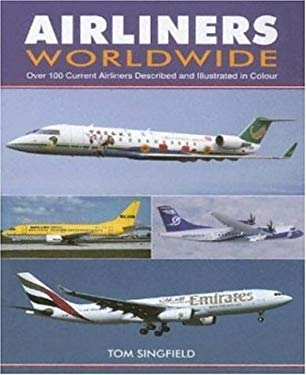 Airliners Worldwide: Over 100 Current Airliners Described and Illustrated in Colour 9781857801897