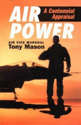 Airpower: A Centennial Appraisal 9781857530698