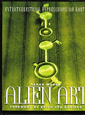 Alien Art: Extraterrestrial Expressions on Earth 9781858338590