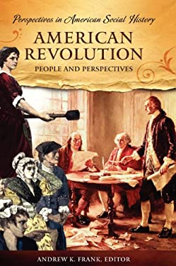 American Revolution: People and Perspectives 9781851097036