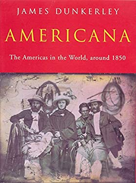 Americana: The Americas in the World, Around 1850 9781859847534