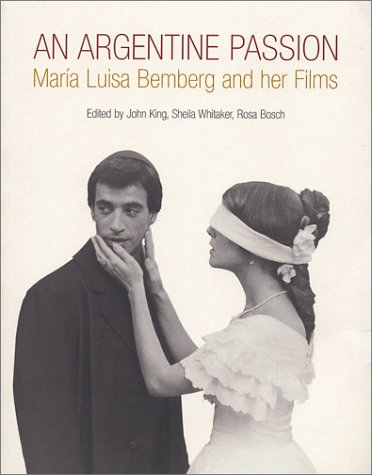 An Argentine Passion: Maria Luisa Bemberg and Her Films 9781859843086