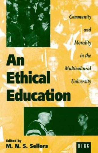 An Ethical Education: Community and Morality in the Multicultural University 9781859730614