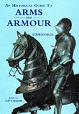 An Historical Guide to Arms and Armour 9781851707232