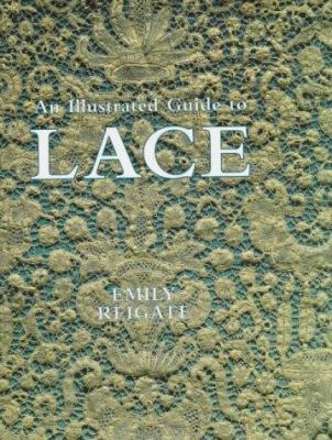 An Illustrated Guide to Lace 9781851490035